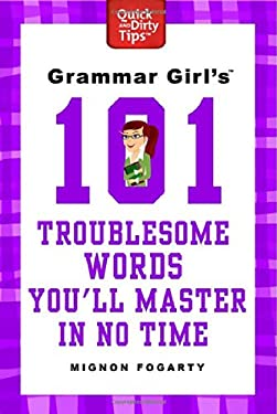 Grammar Girl's 101 Troublesome Words You'll Master in No Time 9780312573478
