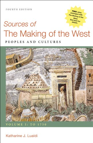 Sources of the Making of the West, Volume I: To 1750: Peoples and Cultures 9780312576110