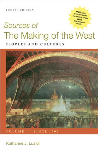 Sources of the Making of the West, Volume II: Since 1500: Peoples and Cultures – 4th Edition by Katharine J. Lualdi