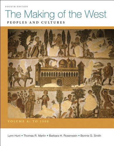 The Making of the West: Peoples and Cultures, Volume A: To 1500 9780312583408