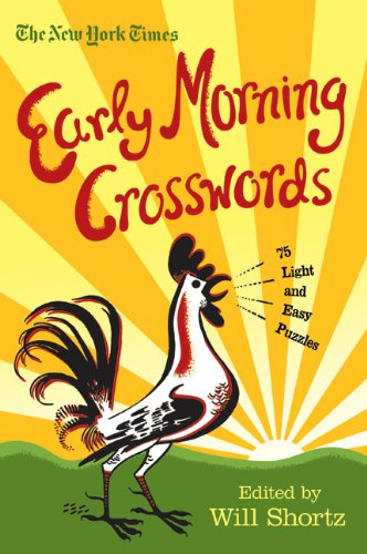 The New York Times Early Morning Crosswords: 75 Light and Easy Puzzles