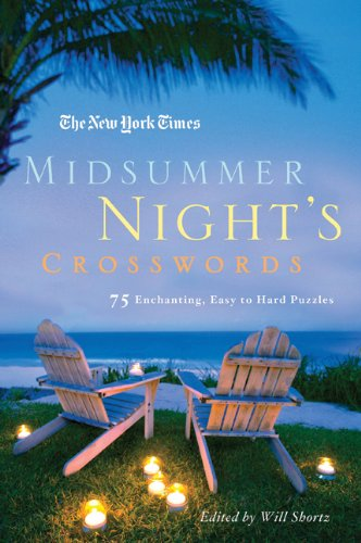 The New York Times Midsummer Night's Crosswords: 75 Enchanting, Easy to Hard Puzzles 9780312588427