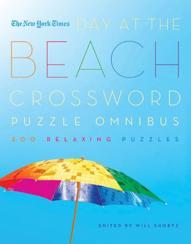 The New York Times Day at the Beach Crossword Puzzle Omnibus: 200 Relaxing Puzzles 9780312588434