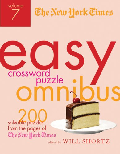 The New York Times Easy Crossword Puzzle Omnibus, Volume 7: 200 Solvable Puzzles from the Pages of the New York Times 9780312590581