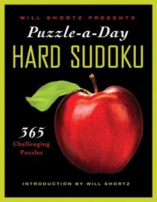 Will Shortz Presents Puzzle-A-Day: Hard Sudoku: 365 Challenging Puzzles 9780312590611