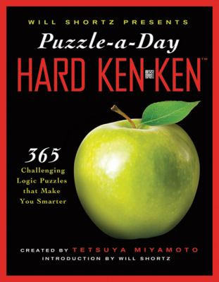 Will Shortz Presents Puzzle-A-Day: Hard Kenken: 365 Challenging Logic Puzzles That Make You Smarter 9780312590628