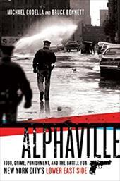 Alphaville: 1988, Crime, Punishment, and the Battle for New York City's Lower East Side