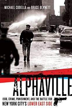 Alphaville: 1988, Crime, Punishment, and the Battle for New York City's Lower East Side 9780312592486