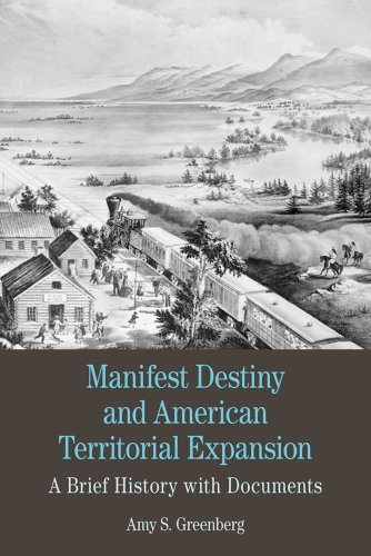 Manifest Destiny and American Territorial Expansion: A Brief History with Documents 9780312600488