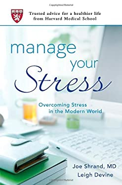 Manage Your Stress: Overcoming Stress in the Modern World 9780312605797