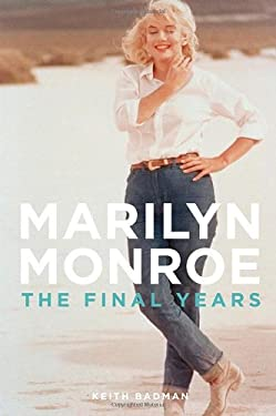 Marilyn Monroe: The Final Years 9780312607142