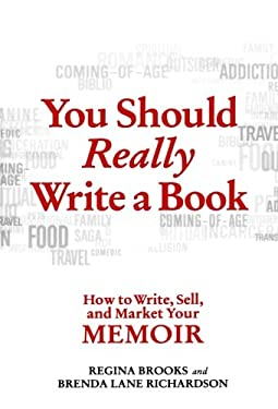 You Should Really Write a Book: How to Write, Sell, and Market Your Memoir 9780312609344