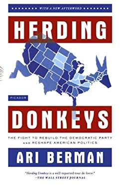 Herding Donkeys: The Fight to Rebuild the Democratic Party and Reshape American Politics 9780312610623