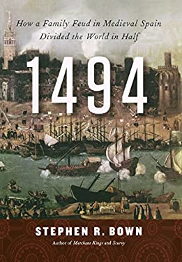 1494: How a Family Feud in Medieval Spain Divided the World in Half 9780312616120