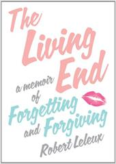 The Living End: A Memoir of Forgetting and Forgiving 16382922