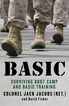 Basic: Surviving Boot Camp and Basic Training 9780312622770