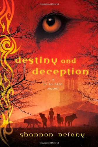 Destiny and Deception: A 13 to Life Novel