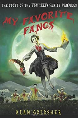My Favorite Fangs: The Story of the Von Trapp Family Vampires 9780312640200