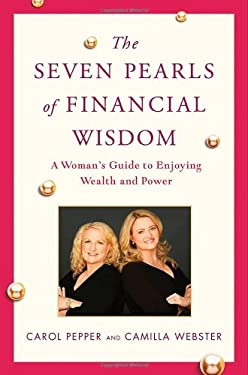The Seven Pearls of Financial Wisdom: A Woman's Guide to Enjoying Wealth and Power 9780312641665