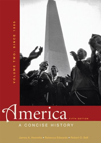 America, Volume 2: Since 1865: A Concise History 9780312643294