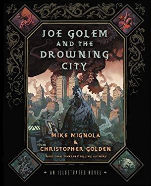 Joe Golem and the Drowning City: An Illustrated Novel 9780312644734