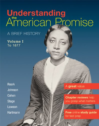 Understanding the American Promise, Volume 1: To 1877: A Brief History of the United States 9780312645199