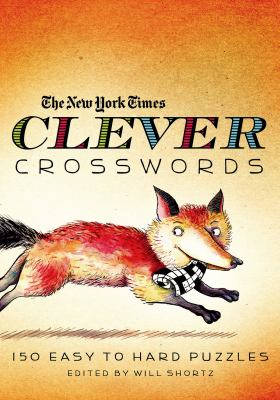 The New York Times Clever Crosswords: 150 Easy to Hard Puzzles 9780312654252