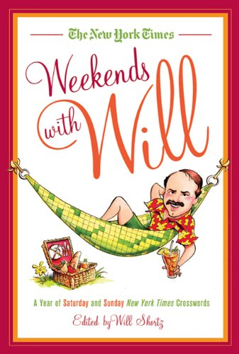 The New York Times Weekends with Will: A Year of Saturday and Sunday New York Times Crosswords 9780312656683