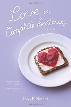 Love in Complete Sentences 9780312656690