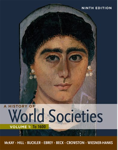 A History of World Societies, Volume 1: To 1600 9780312666927