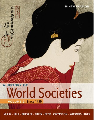 A History of World Societies, Volume 2: Since 1450 9780312666934