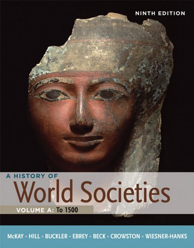 A History of World Societies, Volume A: To 1500 9780312666941