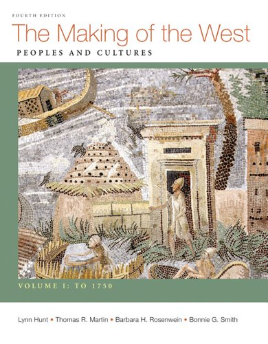 Making of the West, Volume I: To 1750: Peoples and Cultures 9780312672690