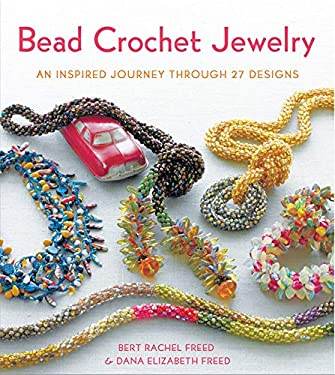 Bead Crochet Jewelry: An Inspired Journey Through 27 Designs 9780312672942