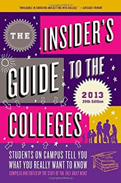 The Insider's Guide to the Colleges: Students on Campus Tell You What You Really Want to Know 9780312672966