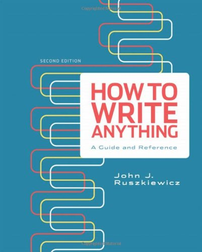How to Write Anything: A Guide and Reference 9780312674908