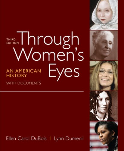 Through Women's Eyes: An American History with Documents - 3rd Edition