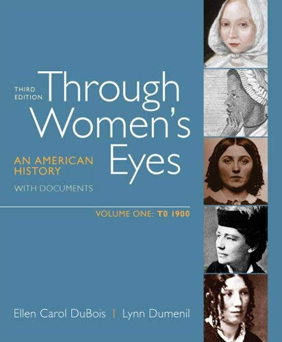 Through Women's Eyes, Volume 1: To 1900: An American History with Documents 9780312676063