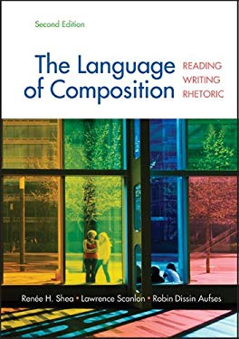 The Language of Composition: Reading, Writing, Rhetoric 9780312676506