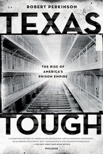 Texas Tough: The Rise of America's Prison Empire 9780312680473