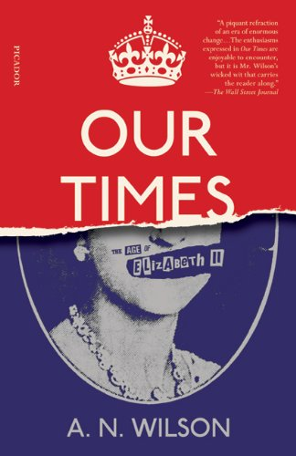 Our Times: The Age of Elizabeth II 9780312680497