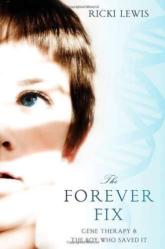 The Forever Fix: Gene Therapy and the Boy Who Saved It 9780312681906