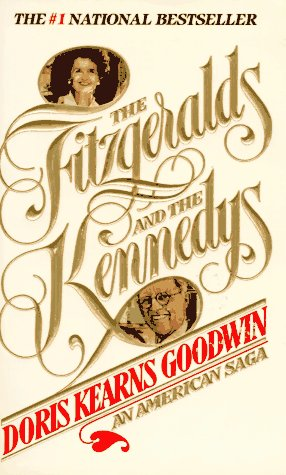 The Fitzgeralds and the Kennedys: An American Saga 9780312909338