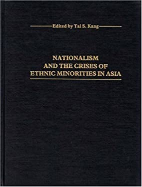 Nationalism and the Crises of Ethnic Minorities in Asia 9780313206238