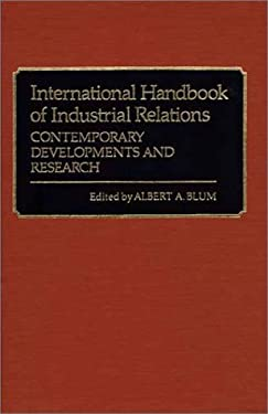 International Handbook of Industrial Relations: Contemporary Developments and Research 9780313213038