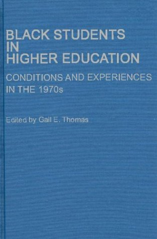 Black Students in Higher Education: Conditions and Experiences in the 1970s 9780313224775