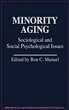Minority Aging: Sociological and Social Psychological Issues 9780313225413