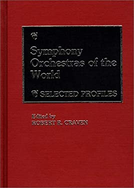 Symphony Orchestras of the World: Selected Profiles 9780313240737