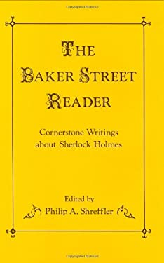 The Baker Street Reader: Cornerstone Writings about Sherlock Holmes 9780313241062