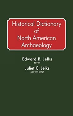 Historical Dictionary of North American Archaeology 9780313243073